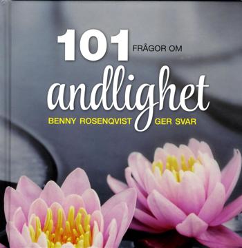 Bild på 101 frågor om andlighet : Benny Rosenqvist ger svar