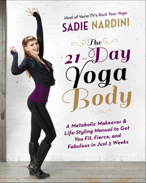 Bild på 21-day yoga body - a metabolic makeover and life-styling manual to get you