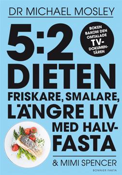 Bild på 5:2 dieten : friskare, smalare, längre liv med halvfasta