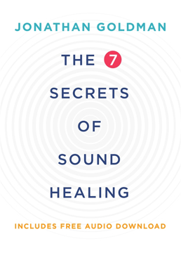 Bild på 7 secrets of sound healing - revised edition