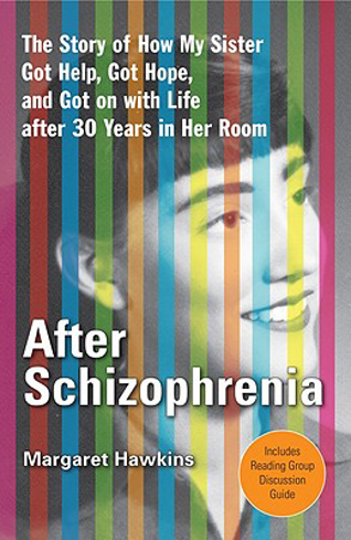 Bild på After Schizophrenia: The Story of How My Sister Got Help, Got Hope, and Got on with Life After 30 Years in Her Room