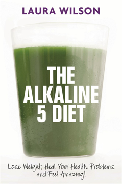 Bild på Alkaline 5 diet - lose weight, heal your health problems and feel amazing!