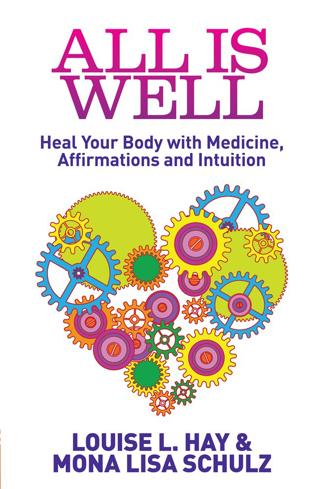 Bild på All is well - heal your body with medicine, affirmations and intuition