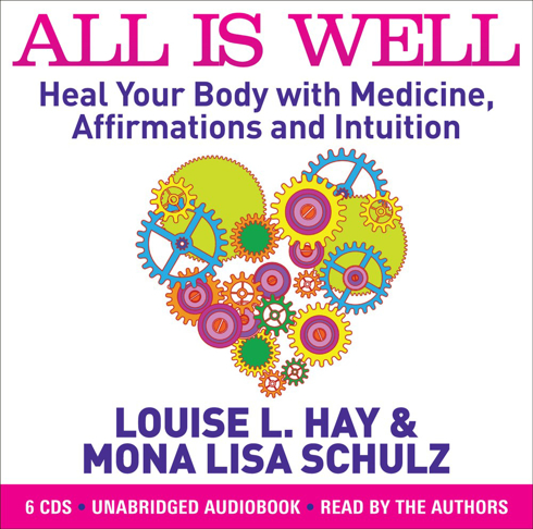 Bild på All is Well : Heal Your Body with Medicine, Affirmations and Intuition