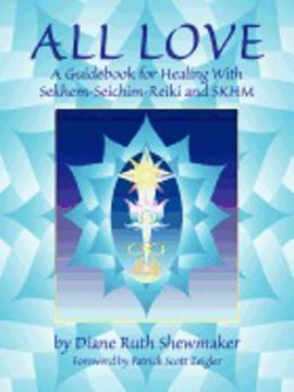 Bild på All Love: A Guidebook For Healing With Sekhem-Seichim-Reiki