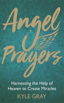 Bild på Angel prayers - harnessing the help of heaven to create mira