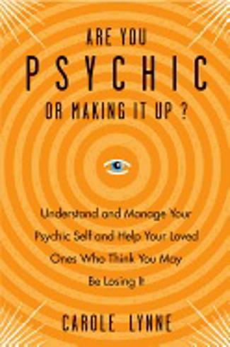 Bild på ARE YOU PSYCHIS OR MAKING IT UP? Understand & Manage Your Psychic Self & Help Your Loved Ones Who Think You May Be Losing It
