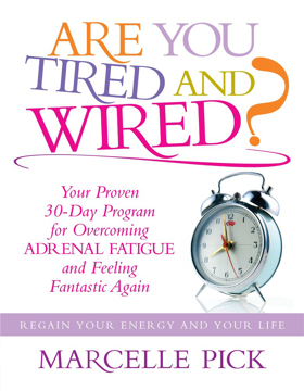 Bild på Are you tired and wired? - your proven 30-day program for overcoming adrena