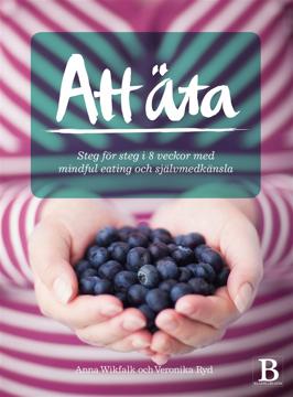 Bild på Att äta : steg för steg i 8 veckor med mindful eating och självmedkänsla
