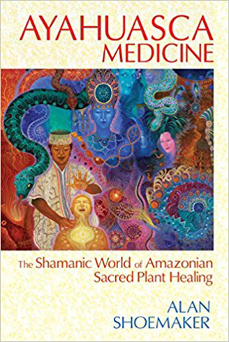 Bild på AYAHUASCA MEDICINE: The Shamanic World Of Amazonian Sacred Plant Healing