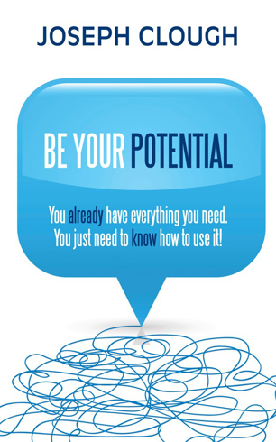 Bild på Be your potential - you already have everything you need. you just need to