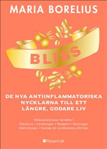 Bild på BLISS : De nya antiinflammatoriska nycklarna till ett längre, godare liv