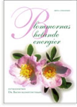 Bild på Blommornas helande energier : Dr. Bachs blomsterterapi