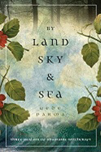 Bild på By Land, Sky & Sea: Three Realms of Shamanic Witchcraft