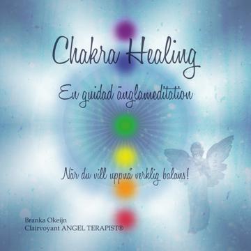 Bild på Chakra healing : En guidad Änglameditation