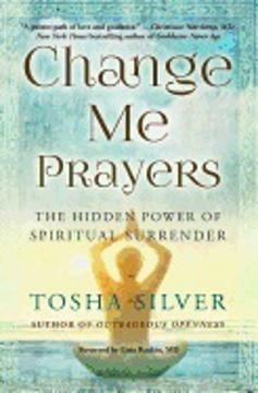 Bild på Change Me Prayers : The Hidden Power of Spiritual Surrender