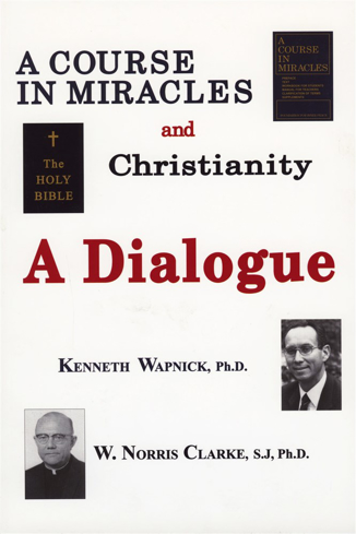 Bild på Course In Miracles And Christianity: A Dialogue