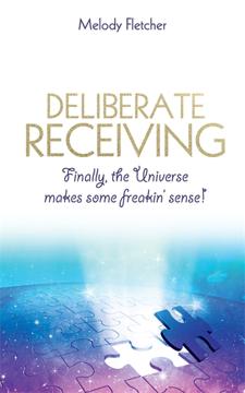 Bild på Deliberate receiving - finally, the universe makes some freakin sense!