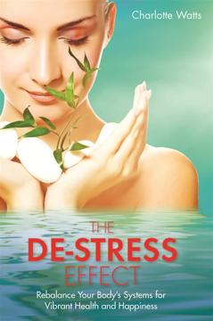 Bild på De-stress effect - rebalance your bodys systems for vibrant health and happ