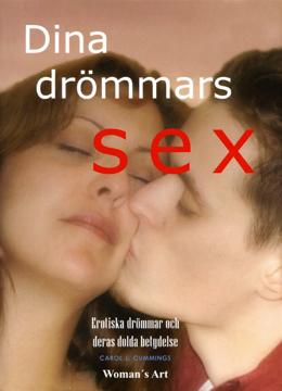 Bild på Dina drömmars sex : erotiska drömmar och deras dolda betydelse