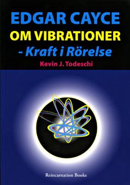 Bild på Edgar Cayce om vibrationer - kraft i rörelse