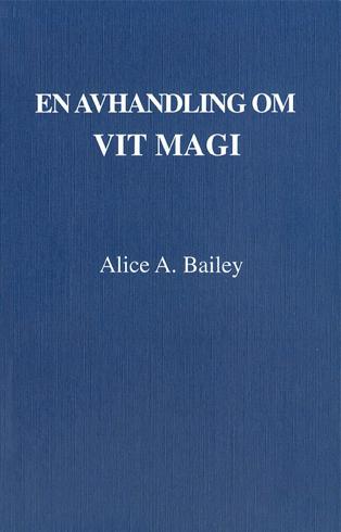 Bild på En avhandling om vit magi eller lärjungens väg (3u)