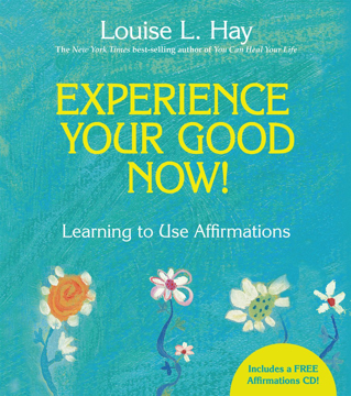 Bild på Experience your good now! - learning to use affirmations