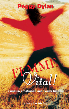 Bild på Femme vital! : i andlig, emotionell och fysisk balans