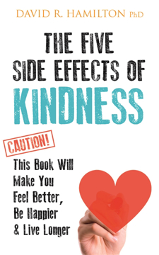 Bild på Five side effects of kindness - this book will make you feel better, be hap