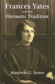 Bild på Frances Yates And The Hermetic Tradition