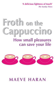 Bild på Froth on the cappuccino - how small pleasures can save your life