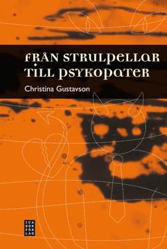 Bild på Från strulpellar till psykopater