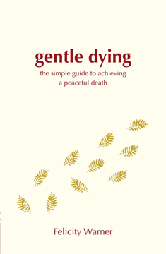 Bild på Gentle dying - the simple guide to achieving a peaceful death