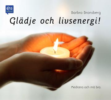 Bild på Glädje och livsenergi! : Meditera och må bra!