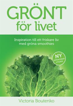 Bild på Grönt för livet : inspiration till ett friskare liv med gröna smoothies