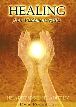 Bild på Healing från visdomens källa : hela ditt sinne - hela ditt liv