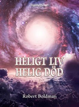 Bild på Heligt liv, helig död : nära-döden-upplevelsen i sju olika stadier