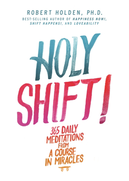 Bild på Holy shift! - 365 daily meditations from a course in miracles