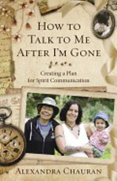 Bild på HOW TO TALK TO ME AFTER I'M GONE: Creating A Plan For Spirit Communication