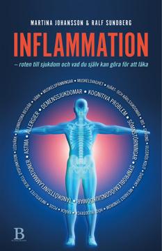 Bild på Inflammation : Roten till sjukdom och vad du själv kan göra för att läka