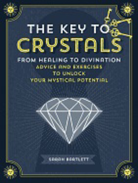 Bild på Key to crystals - from healing to divination: advice and excersises to unlo