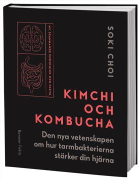 Bild på Kimchi och kombucha : den nya vetenskapen om hur tarmbakterierna stärker din hjärna