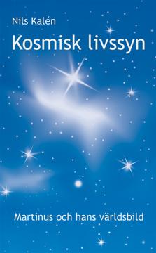 Bild på Kosmisk livssyn : Martinus och hans världsbild