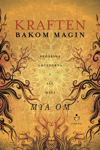 Bild på Kraften bakom magin : behärska grunderna i all magi