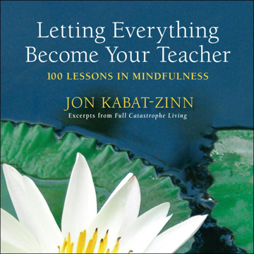 Bild på Letting everything become your teacher - 100 lessons in mindfulness
