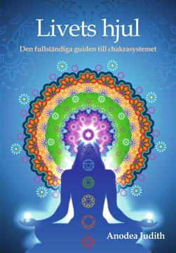 Bild på Livets hjul : den fullständiga guiden till chakrasystemet