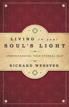 Bild på Living in Your Soul's Light: Understanding Your Eternal Self