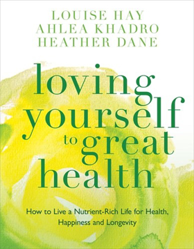 Bild på Loving yourself to great health - how to live a nutrient-rich life for heal