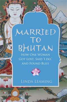 Bild på Married to bhutan - how one woman got lost, said i do, and found bliss