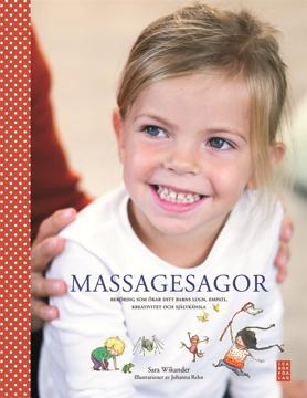 Bild på Massagesagor : beröring som ökar ditt barns lugn, empati, kreativitet och självkänsla